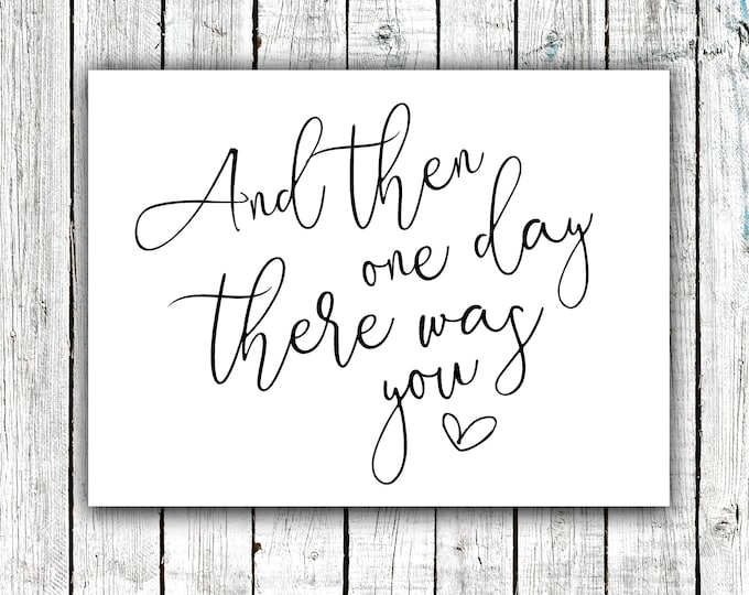 Featured listing image: Nursery Printable, script, and then one day there was you, gender neutral, black and white, Digital Download size up to 18x24  #700