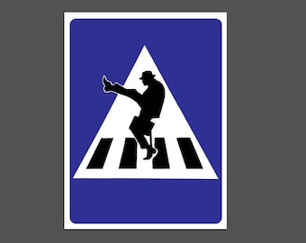 Silly Walking Sign - Monty Python Flying Circus Ministry of Silly Walks - Crosswalk Traffic Parking Signs