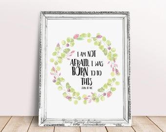 I am not afraid, I was born to do this Printable Nursery wall art,  Joan of Arc quote art, Nursery brave  Home Decor ,Joan of Arc printable