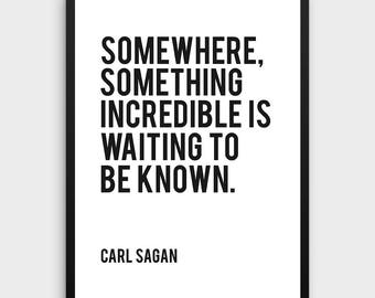 Literature Poster | Somewhere, something incredible, Carl Sagan, Astronomer, Science, Typographic Print, Inspirational Poster,Literary Print