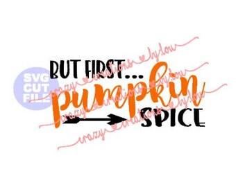But First Pumpkin Spice digital cut file for htv-vinyl-decal-diy-plotter-vinyl cutter-craft cutter-.SVG -.DXF  & JPEG format