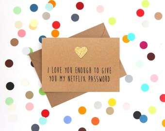 Funny Valentine's Day Card, Funny Girlfriend Card, Funny Boyfriend Card, Funny Card: I love you enough to give you my Netflix password
