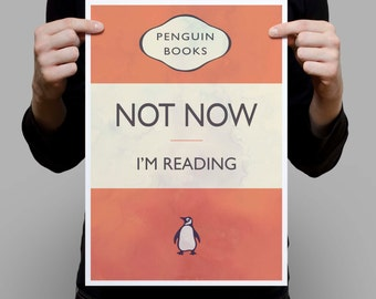 Literary Literature book reading quote art poster 'Not now i'm reading' gift