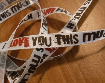 I Love You This Much Ribbon 4 Yards