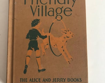 Friendly Village The Alice and Jerry Books Childrens Text Book Reader Vtg 1941