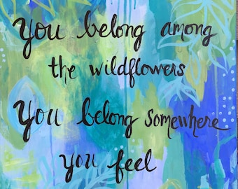 You Belong Among the Wildflowers Painting, Tom Petty Lyrics, Blue Green Art, Abstract Painting, 16x20 Canvas, Dreamy Art, Wall Decor