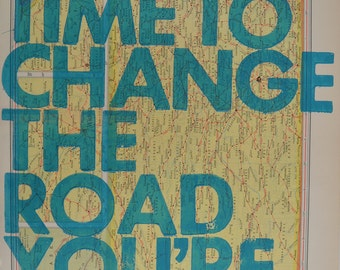 Kansas  / Still Time To Change the Road You're On/ Letterpress Print on Antique Atlas Page