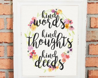 Inspirational Quotes - Wall Art - Gift - Kind Words, Kind Thoughts, Kind Deeds -  Watercolor - Handwritten - Wildflowers - Rustic - UNFRAMED