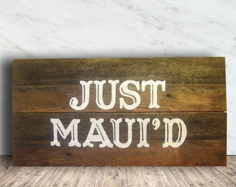 Rustic Wedding Sign - Just Maui'd Sign - Just Mauid Sign - Mauid - Maui'd - Wedding Pictures - Just Married Sign for Pictures