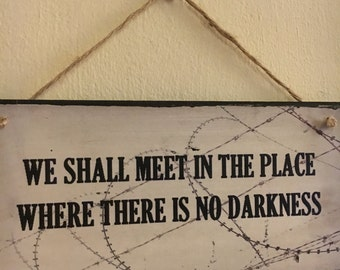 "1984 inspired ~ George Orwell quote ~ ""We shall meet in the place where there is no darkness"" ~ Wall Plaque"
