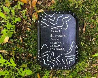 Do Not Be Afraid  | PMA Plaque: Medium