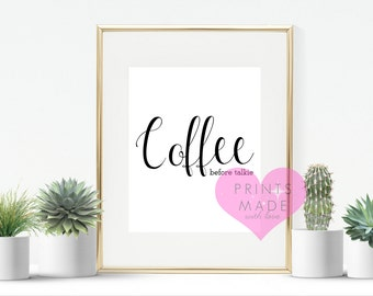 Coffee before talkie print , Kitchen wall art , coffee lover , A4 print , monochrome