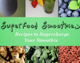 Superfood Smoothies Recipes to Supercharge Your Life by Joan Baker  Instant Download