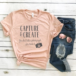 Capture and Create - Bella Canvas Unisex Tee, Crew Neck - photographer shirt, photographer custom tee, gift for photographer, camera shirt