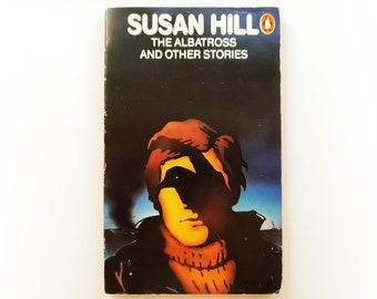 Susan Hill - The Albatross and Other Stories - Penguin vintage paperback book - 1974