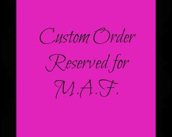 RESERVED - Custom Order for MAF