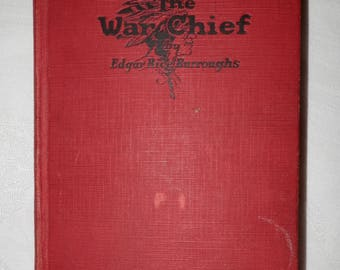 "1st Edition ""The War Chief""  by Edgar Rice Burroughs"