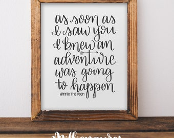 Winnie the Pooh Printable Quote, As soon as I saw you I knew an adventure was going to happen MillionAyres Nursery Print