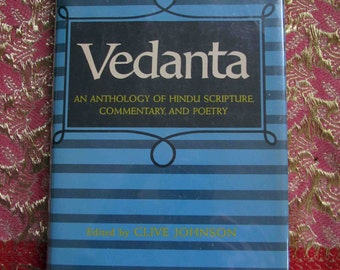 VEDANTA ~ An Anthology of Hindu Scripture, Commentary, and Poetry/ Edited by Clive Johnson/ Harper & Row, 1971/ Esoteric Spirituality Book