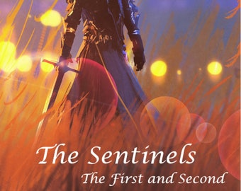 The Sentinels: The First and Second