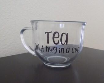 Tea (n) a hug in a cup - mug