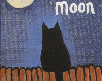 "Black Cat Acrylic Painting on Canvas, Canvas Panel Kitty Cat Painting, Cat and Moon Painting, Folk Art, ""Blame It on the Moon"" Original Art"