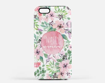 Nasty Woman Phone case, iPhone, Samsung Galaxy, Nasty Woman, Feminism, Feminist Phone Case, Nevertheless she persisted.