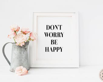 Don't Worry Be Happy Print — Quote Print Printable Wall Art Poster Black And White Minimalistic Poster Print Digital Art INSTANT DOWNLOAD