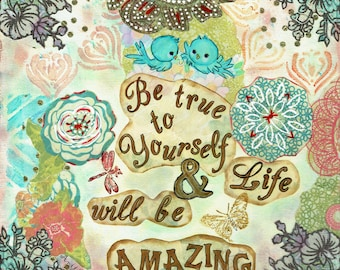 Mixed Media Art~ Be True to You Print/Mantra