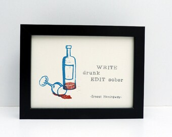 "Original linoprint with Hemingway quote ""Write drunk, edit sober"", hand printed linocut, wall art for writers"