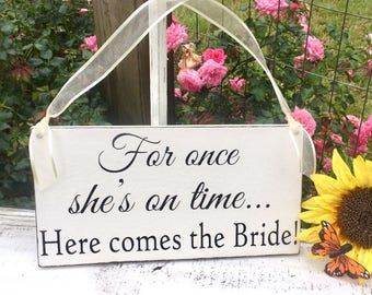 WEDDING SIGNS   For once she's on time   Bride and Groom   Mr and Mrs   Wood Wedding Signs   6 x 11.5