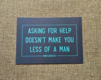 Mental health postcard - Asking for help doesn't make you less of a man