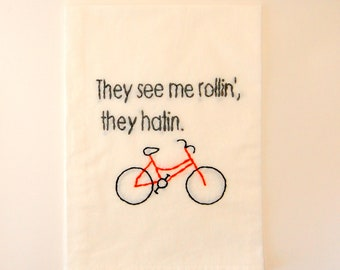They see me rollin' they Hatin - Embroidered Kitchen Towel - Chamillionaire - Bike Pun