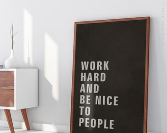 WORK HARD and Be NICE to People, Black Beige and Gray Print, Typographic Large Poster, Industrial Wall Art, Loft Art Decor, Rustic Wall Art