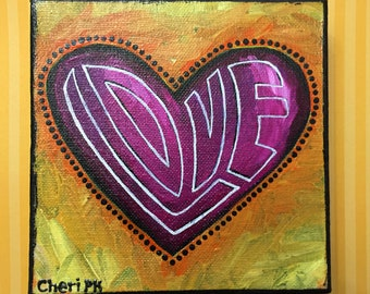 "The Love In Your Heart Original Acrylic Painting - 6"" X 6"" x 1.5"""