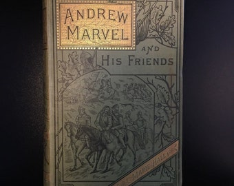 Andrew Marvel and His Friends, Marie Hall, 4th Ed., Rare, Illustrated, 1885