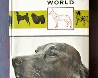 Dogs of the World by Dr Erich Schneider-Dog Breeds – Leyer 1972 Second Printing with 253 Illustrations (Photos) – Hardcover with Dust Jacket