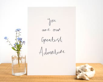 You Are Our Greatest Adventure A4 Print - Typographic Digital Print // Love Art Quote // New Baby Gift // Family Quote