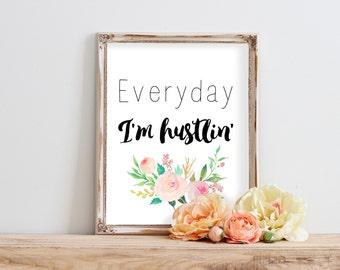 Everyday I'm Hustlin, Office Decor, Digital Downloads, Typographic Print,  Desk Accessories For Women, Best Selling Items, Office Desk Decor