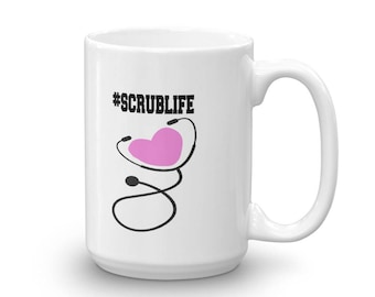 Scrub Life Funny RN LPN Medical Field Mug