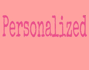 Forgot to select Personalized??? Add it here!