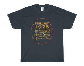 40Th Birthday Shirt, February 1978, 40th Birthday Gift, February Birthday 40 Years Of Being Classy Sassy And A Bit Smart Assy
