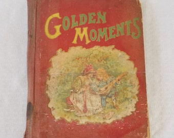 Antique Victorian Child's Book Golden Moments Published by M.A. Donohue & CO.