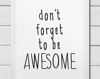 Dont Forget To Be Awesome Modern Typography Print, Minimalist Handwriting Home Wall Decor Inspirational Digital Art