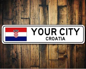 Croatia Flag Sign, Croatia Souvenir, Croatia Gift, Country Souvenir, Metal City Sign, City Sign, City Souvenir - Custom Aluminum Sign