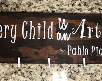 Every Child is an Artist Wooden Sign