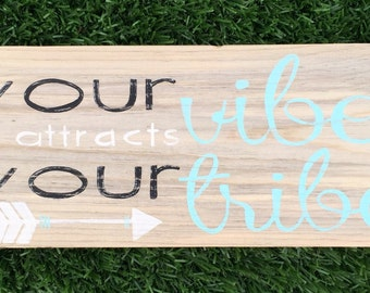 Your Vibe attracts your Tribe wood sign