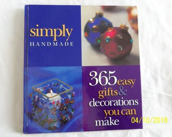 Simply Handmade - 365 easy gifts & decorations you can make