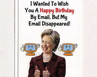 Hillary Clinton, Funny Birthday Card,Hillary Clinton Birthday Card, Hillary Greeting Card, Hillary Holiday Card, Email, Gift, For Her, Him