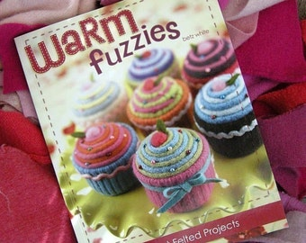 20% Off SALE! Warm Fuzzies BOOK by Betz White - 30 Sweet Felted Projects